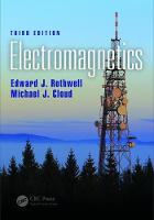 Electromagnetics, Third Edition by Edward J. (Michigan State University, East Lansing, USA) Rothwell, Michael J. (Lawrence Technological University, Southf Cloud
