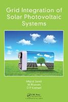 Grid Integration of Solar Photovoltaic Systems by Majid Jamil, M. Rizwan, D. P. Kothari