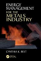 Energy Management for the Metals Industry by Cynthia K. Belt