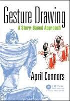 Gesture Drawing A Story-Based Approach by April Connors