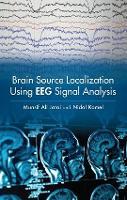 Brain Source Localization Using EEG Signal Analysis by Nidal Kamel, Munsif Kamel