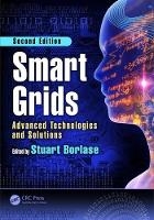 Smart Grids Advanced Technologies and Solutions, Second Edition by Stuart (Cary, North Carolina, USA) Borlase