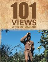 One Hundred and One Views of the Victoria Falls by Dr Robert Zulu