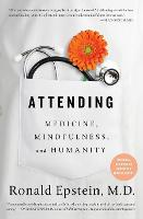 Attending Medicine, Mindfulness, and Humanity by Dr. Ronald Epstein