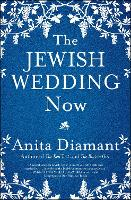The Jewish Wedding Now by Anita Diamant