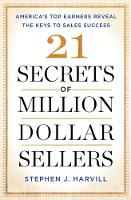 21 Secrets of Million-Dollar Sellers America's Top Earners Reveal the Keys to Sales Success by Stephen J. Harvill