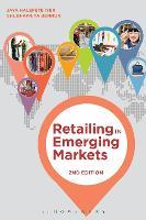 Retailing in Emerging Markets by Jaya (Marymount University, USA) Halepete Iyer, Shubhapriya (University of Nebraska-Lincoln, USA) Bennur