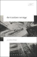 The Translator on Stage by Geraldine (University College London, UK) Brodie