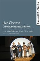 Live Cinema Cultures, Economies, Aesthetics by Sarah (King's College, London, UK) Atkinson