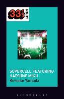 Supercell's Supercell featuring Hatsune Miku by Keisuke (University of Pennsylvania, USA) Yamada
