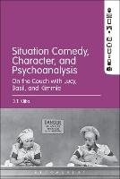 Situation Comedy, Character, and Psychoanalysis On the Couch with Lucy, Basil, and Kimmie by D. T. Klika