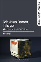 Television Drama in Israel Identities in Post-TV Culture by Itay (Tel Aviv University, Israel) Harlap