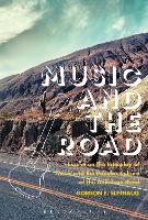 Music and the Road Essays on the Interplay of Music and the Popular Culture of the American Road by Gordon E. (University of Waterloo, Canada) Slethaug