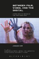 Between Film, Video, and the Digital Hybrid Moving Images in the Post-Media Age by Jihoon (Chung-ang University, South Korea) Kim