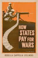 How States Pay for Wars by Rosella Cappella Zielinski