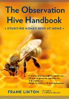 The Observation Hive Handbook Studying Honey Bees at Home by Frank Linton, Clarence H. Collison