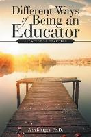 Different Ways of Being an Educator Relational Practice by Ann Morgan