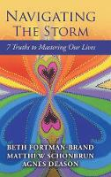 Navigating the Storm 7 Truths to Mastering Our Lives by Beth Fortman-Brand