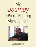 My Journey in Public Housing Management by Joel Fisher Jr