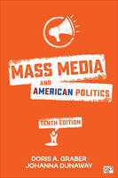 Mass Media and American Politics by Doris A. Graber, Johanna L. Dunaway