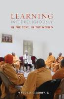 Learning Interreligiously In the Text, in the World by Francis X. Clooney SJ