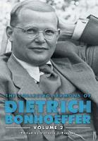 Collected Sermons of Dietrich Bonhoeffer, the Volume 2 by Victoria J. Barnett
