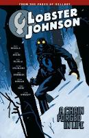 Lobster Johnson Volume 6: A Chain Forged In Life by Mike Mignola, John Arcudi