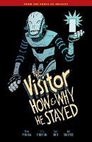 The Visitor How and Why He Stayed by Mike Mignola, Chris Roberson