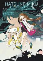 Hatsune Miku: Future Delivery Volume 1 by Satoshi Oshio, Hugin Miyama