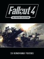 Fallout 4: The Poster Collection Based on the game Fallout 4 by Bethesda Softworks by Bethesda Softworks