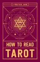 How to Read Tarot A Practical Guide by Adams