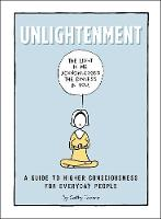 Unlightenment A Guide to Higher Consciousness for Everyday People by Cathy Thorne