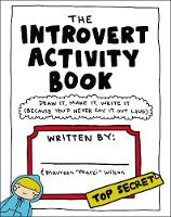The Introvert Activity Book Draw It, Make It, Write It (Because You'd Never Say It Out Loud) by Maureen Marzi Wilson