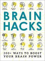 Brain Hacks 200+ Ways to Boost Your Brain Power by Adams Media