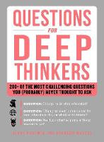 Questions for Deep Thinkers 200+ of the Most Challenging Questions You (Probably) Never Thought to Ask by Henry Kraemer, Brandon Marcus