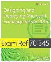 Exam Ref 70-345 Designing and Deploying Microsoft Exchange Server 2016 by Brian Svidergol, Paul Cunningham, Chris Goosen, Steve Goodman