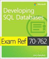 Exam Ref 70-762 Developing SQL Databases by Louis Davidson, Stacia Varga