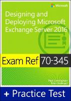 Exam Ref 70-345 Designing and Deploying Microsoft Exchange Server 2016 with Practice Test by Paul Cunningham, Brian Svidergol