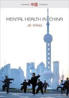 Mental Health in China Change, Tradition and Therapeutic Governance by Jie Yang
