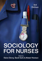 Sociology for Nurses 3E by Elaine Denny