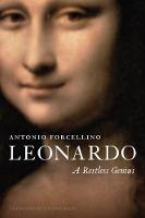 Leonardo A Restless Genius by Antonio Forcellino
