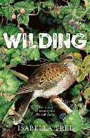 Wilding The return of nature to an British farm by Isabella Tree