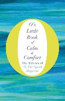 O's Little Book of Calm and Comfort by The Editors of O the Oprah Magazine