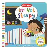 I'm Not Sleepy Helping Toddlers Go To Sleep by Campbell Books