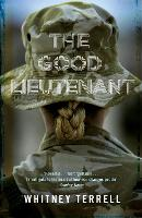 The Good Lieutenant by Whitney Terrell