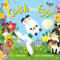 Catch That Egg! by Lucy Rowland