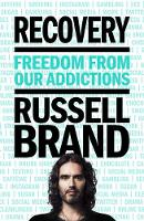 Recovery Freedom From Our Addictions by Russell Brand