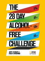 The 28 Day Alcohol-Free Challenge Sleep Better, Lose Weight, Boost Energy, Beat Anxiety by Andy Ramage, Ruari Fairbairns