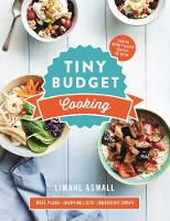 Tiny Budget Cooking Saving Money Never Tasted So Good by Limahl Asmall