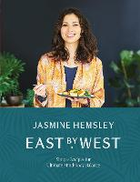 East by West Simple Recipes for Ultimate Mind-Body Balance by Jasmine Hemsley